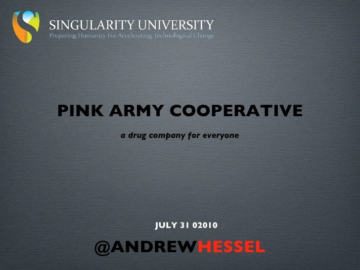 @ANDREW HESSEL JULY 31 02010 a drug company for everyone PINK ARMY COOPERATIVE