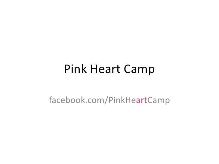 Pink Heart Camp<br />facebook.com/PinkHeartCamp<br />
