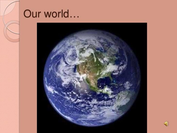 Ourworld…<br />