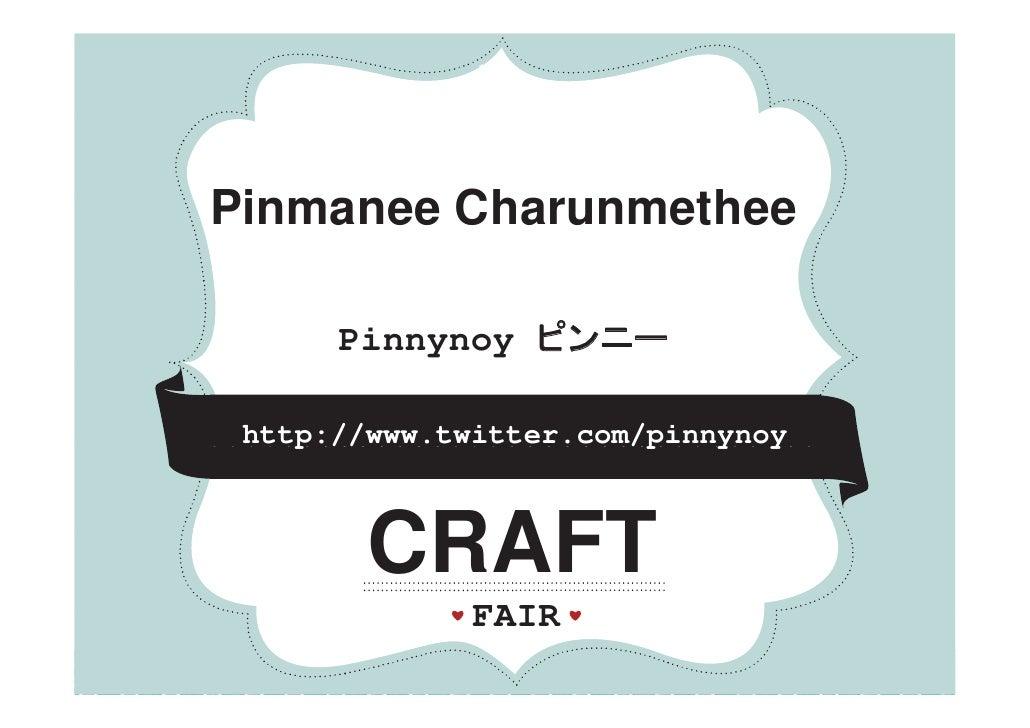 *         *          *Pinmanee CharunmetheePi       Ch      th        Pinnynoy ピンニー http://www.twitter.com/pinnynoy    p /...