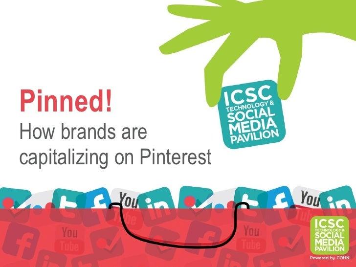 Pinned!How brands arecapitalizing on Pinterest