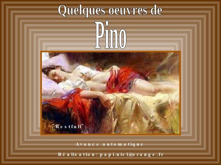 """""""Restfull"""" Quelques oeuvres de Avance automatique Réalisation: papi.niel@orange.fr Pino"""
