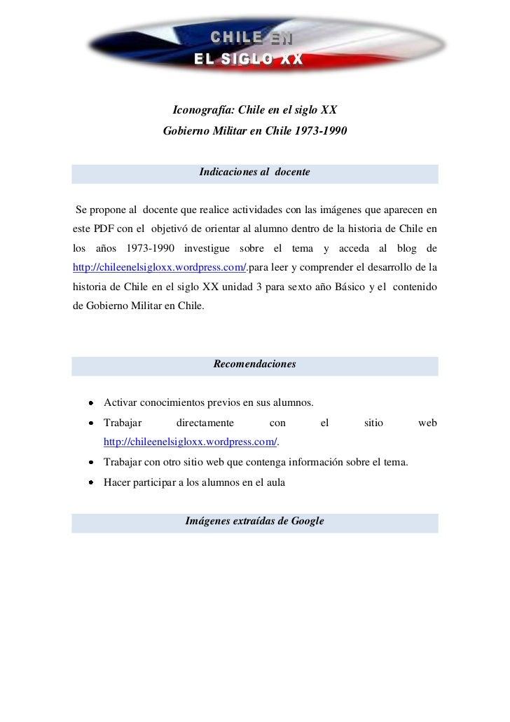 Iconografía: Chile en el siglo XX                    Gobierno Militar en Chile 1973-1990                            Indica...