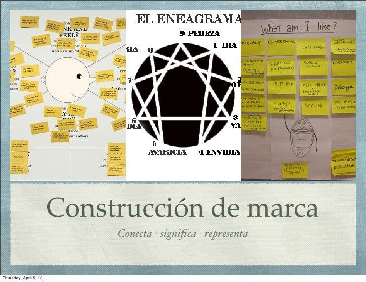 Construcción de marca                             Conecta - significa - representaThursday, April 5, 12