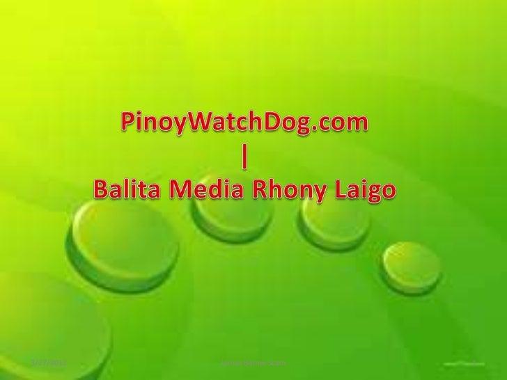 PinoyWatchDog.com | Balita Media Rhony Laigo