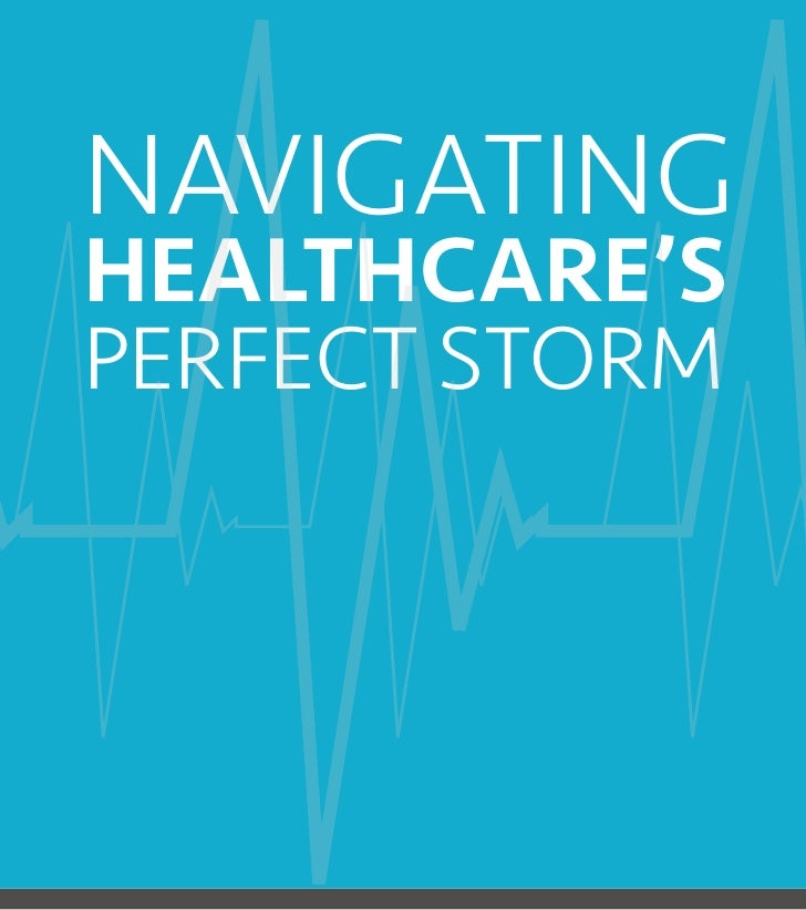 Navigating Healthcare's Perfect Storm