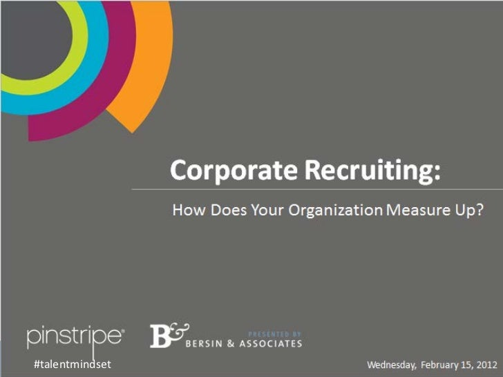 Pinstripe Presents: Corporate Recruiting - How Does Your Organization Measure Up?