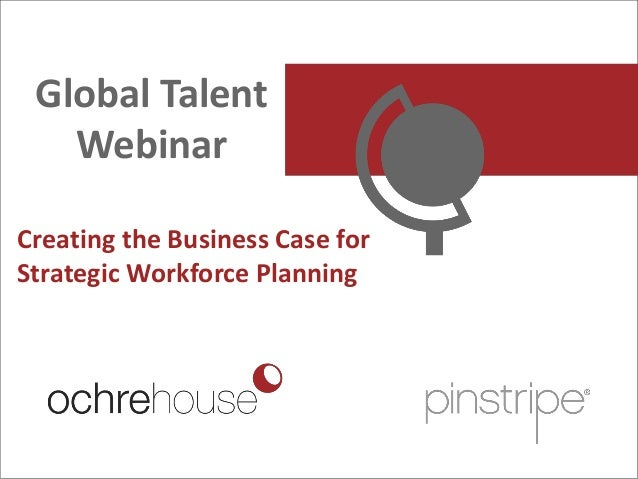 Pinstripe Presents Global Talent Webinar Creating the Business Case for Strategic Workforce Planning