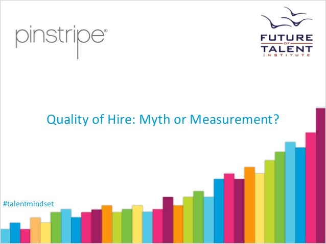 Pinstripe Presents Quality of Hire Myth or Measurement