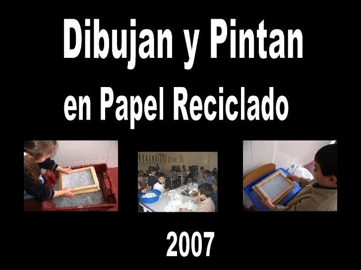 Dibujan y Pintan en Papel Reciclado 2007
