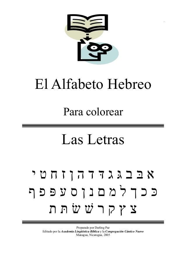 1 El Alfabeto Hebreo Para colorear Las Letras ¯ Preparado por Darling Paz Editado por la Academia Lingüística Bíblica y la...