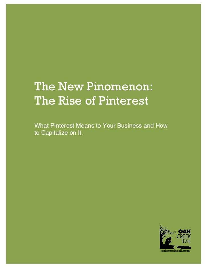 The New Pinomenon: The Rise of Pinterest and what it means to your business