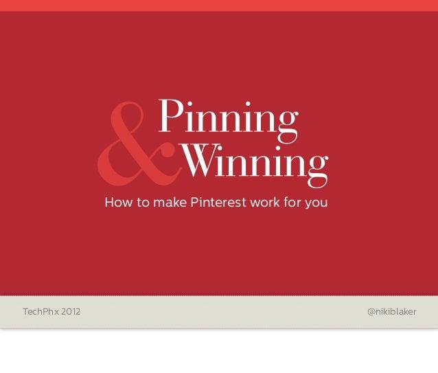 &               How to make Pinterest work for youTechPhx 2012                                        @nikiblaker