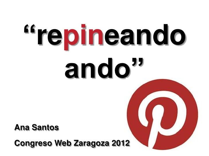 """""""repineando    ando""""Ana SantosCongreso Web Zaragoza 2012"""