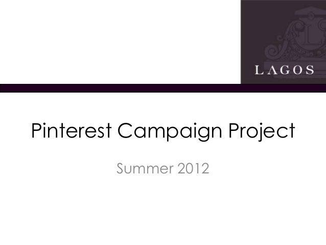 Pinterest Campaign Project        Summer 2012