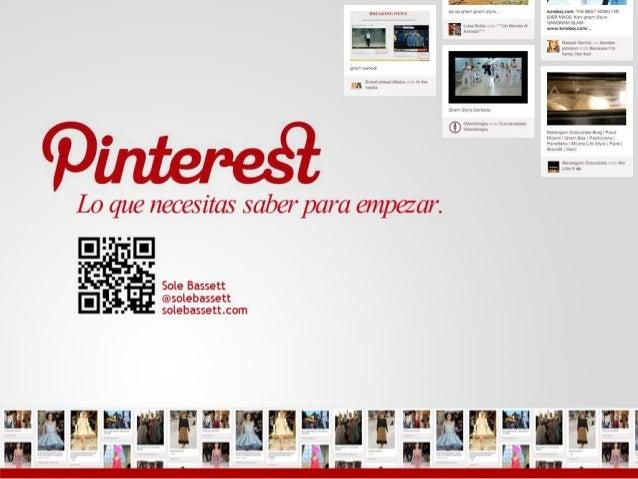 """¿Qué es Pinterest?• Pin (alfiler) + Interst (interés).• Objetivo """"pinchar/ seleccionar""""  aquello que te interesa o deseas ..."""
