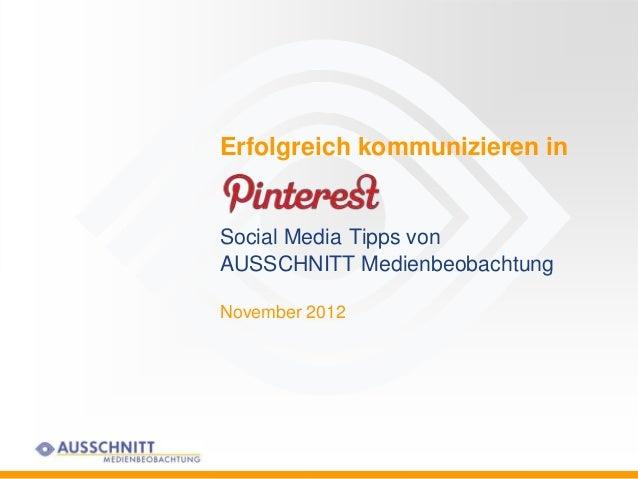 Erfolgreich kommunizieren inSocial Media Tipps vonAUSSCHNITT MedienbeobachtungNovember 2012