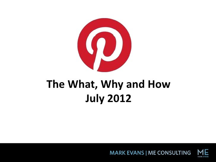The What, Why and How      July 2012