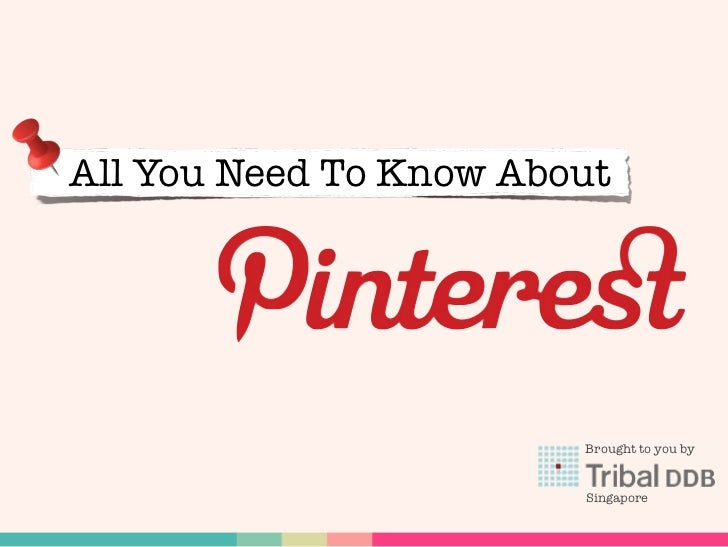 All You Need To Know About Pinterest