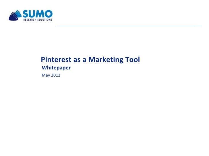Pinterest as a Marketing ToolWhitepaperMay 2012