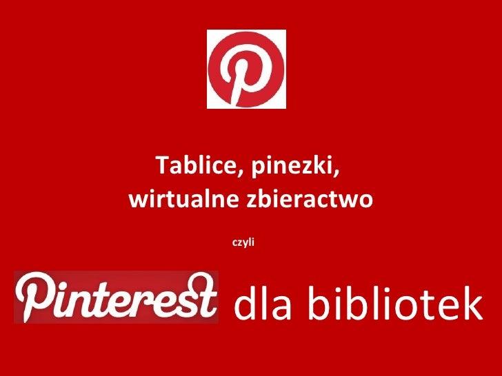 Tablice, pinezki, wirtualne zbieractwo, czyli Pinterest dla bibliotek