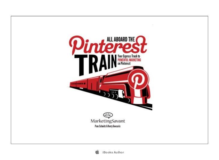 Pinterest E-Book: All Aboard the Pinterest Train - Using Pinterest for Marketing