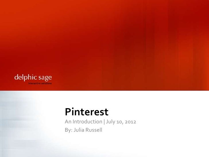 PinterestAn Introduction | July 10, 2012By: Julia Russell