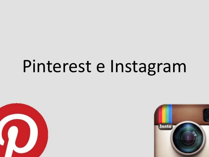 Pinterest e Instagram