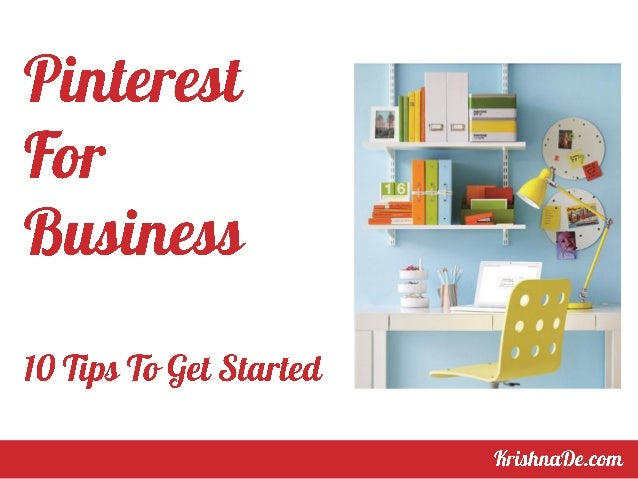 Pinterest For Business 10 Tips To Get Started With Pinterest In Your Content Marketing