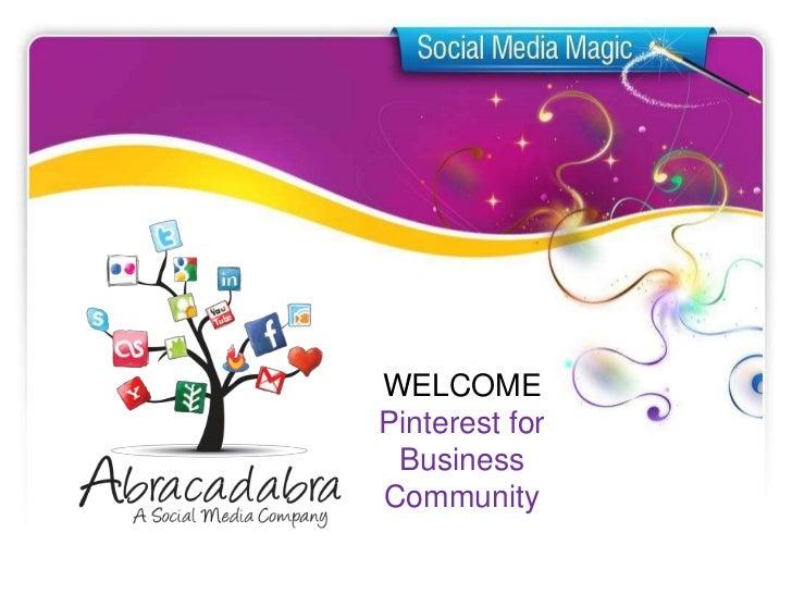 WELCOMEPinterest for BusinessCommunity