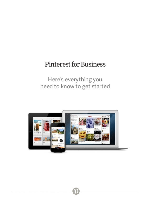 Pinterest for Business Here's everything you need to know to get started