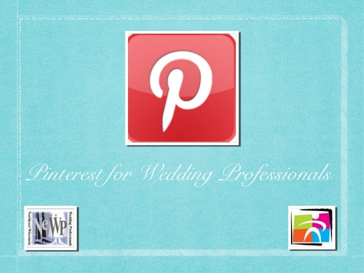 Pinterest for Wedding Professionals Presentation