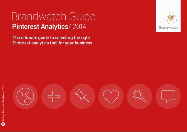Guide/PinterestAnalytics/2014 The ultimate guide to selecting the right Pinterest analytics tool for your business Pintere...