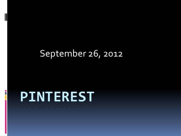 September 26, 2012PINTEREST