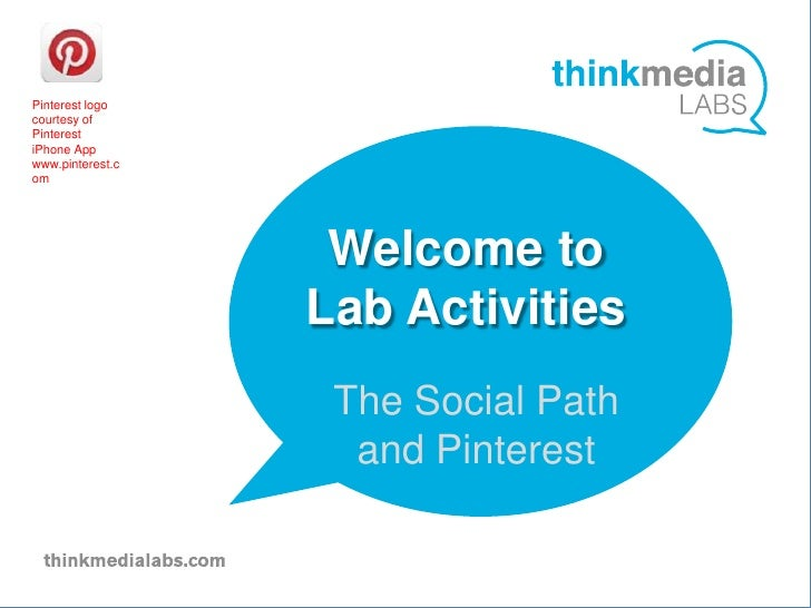 Pinterest logocourtesy ofPinterestiPhone Appwww.pinterest.com                   Welcome to                  Lab vActivitie...