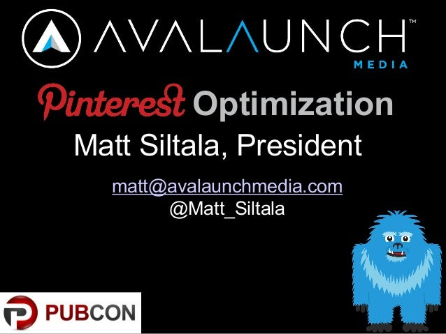 OptimizationMatt Siltala, Presidentmatt@avalaunchmedia.com@Matt_Siltala