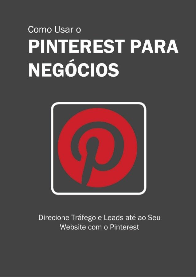 3                                 COMO USAR O PINTEREST PARA NEGÓCIOS                                                     ...