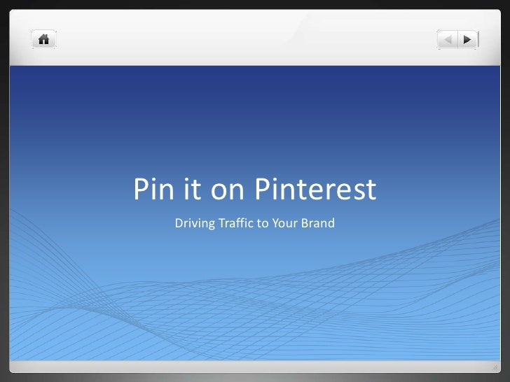 Pin it on Pinterest   Driving Traffic to Your Brand