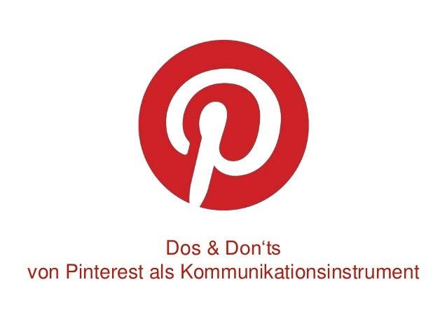 Dos & Don'ts von Pinterest als Kommunikationsinstrument
