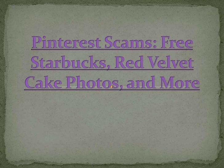 Pinterest Scams: Free Starbucks, Red Velvet Cake Photos, and More