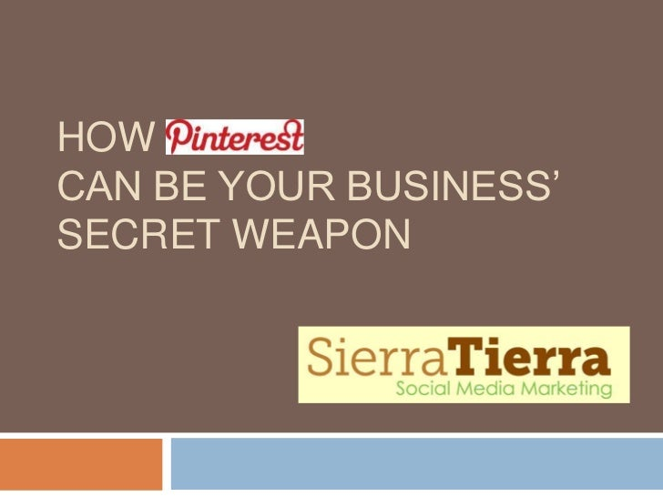 How Pinterest Can Be Your Business' Secret Social Media Weapon
