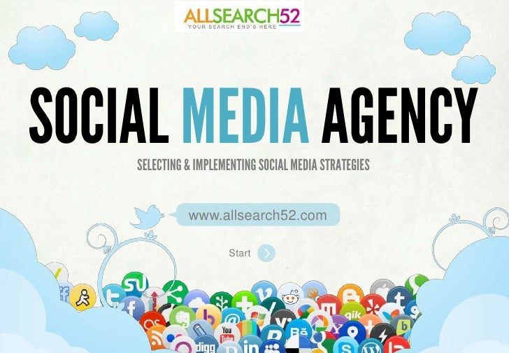 SOCIAL MEDIA AGENCY    SELECTING & IMPLEMENTING SOCIAL MEDIA STRATEGIES               www.allsearch52.com                 ...