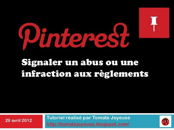 Signaler un abus ou une       infraction aux règlements                Tutoriel réalisé par Tomate Joyeuse29 avril 2012   ...