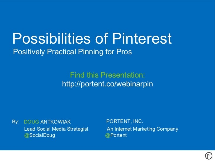 Possibilities of PinterestPositively Practical Pinning for Pros                       Find this Presentation:             ...