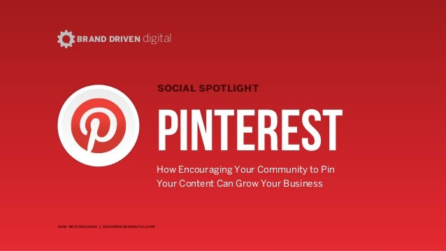 nick westergaard | branddrivendigital.com | 2014 social spotlight BRAND DRIVEN digital Pinterest How Encouraging Your Comm...