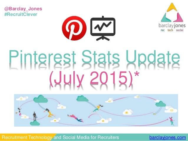 barclayjones.comRecruitment Technology and Social Media for Recruiters @Barclay_Jones #RecruitClever Pinterest Stats Updat...