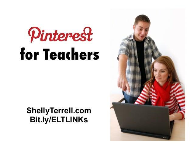 for Teachers  ShellyTerrell.com Bit.ly/ELTLINKs