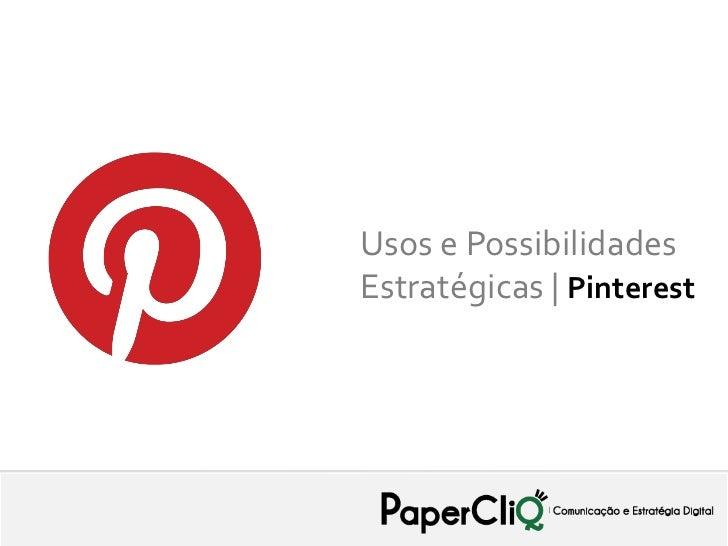Usos e PossibilidadesEstratégicas   Pinterest