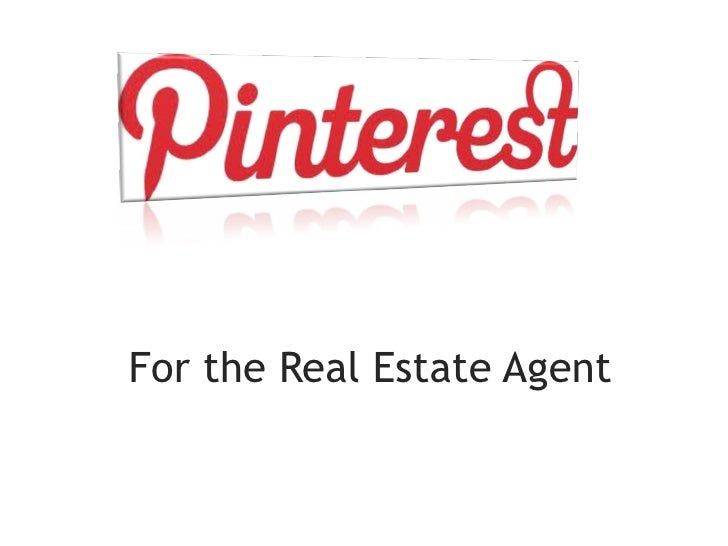 1For the Real Estate Agent