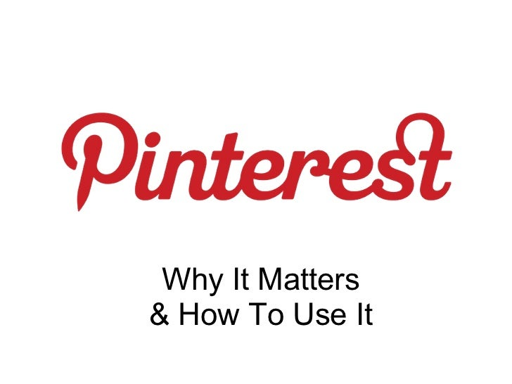 Pinterest why it matters and how to use it